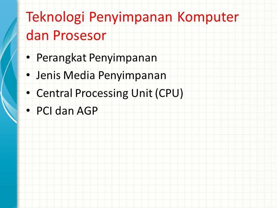 Teknologi Penyimpanan Komputer dan Prosesor