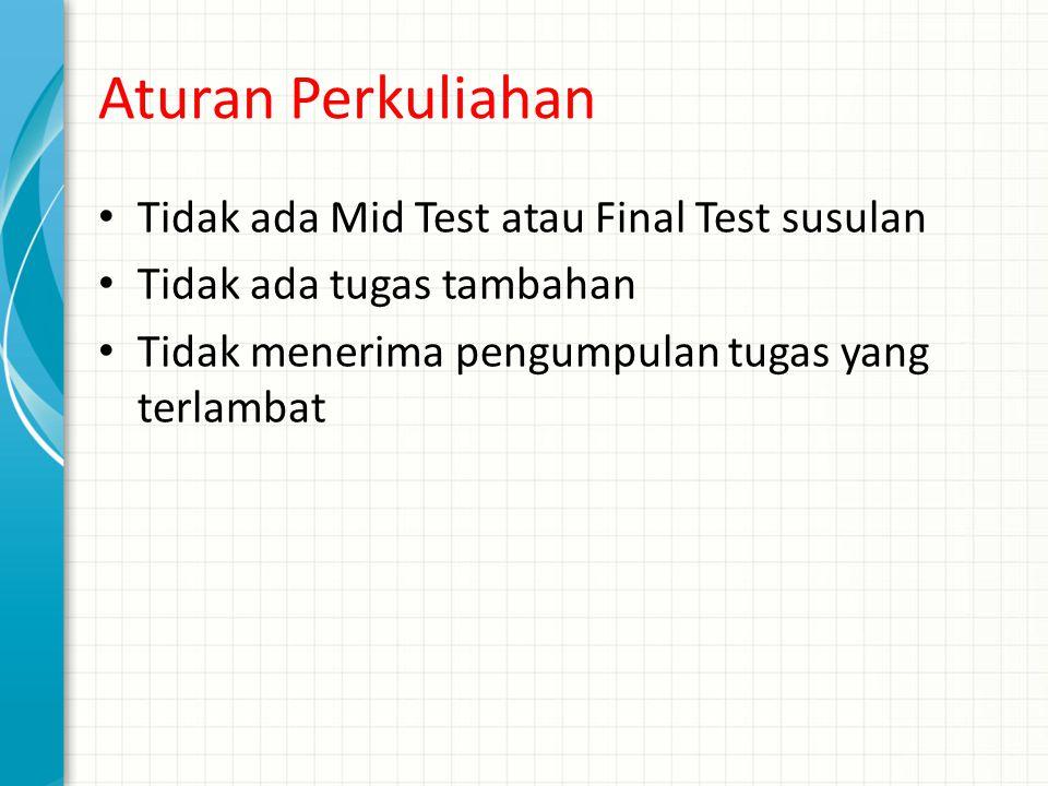 Aturan Perkuliahan Tidak ada Mid Test atau Final Test susulan