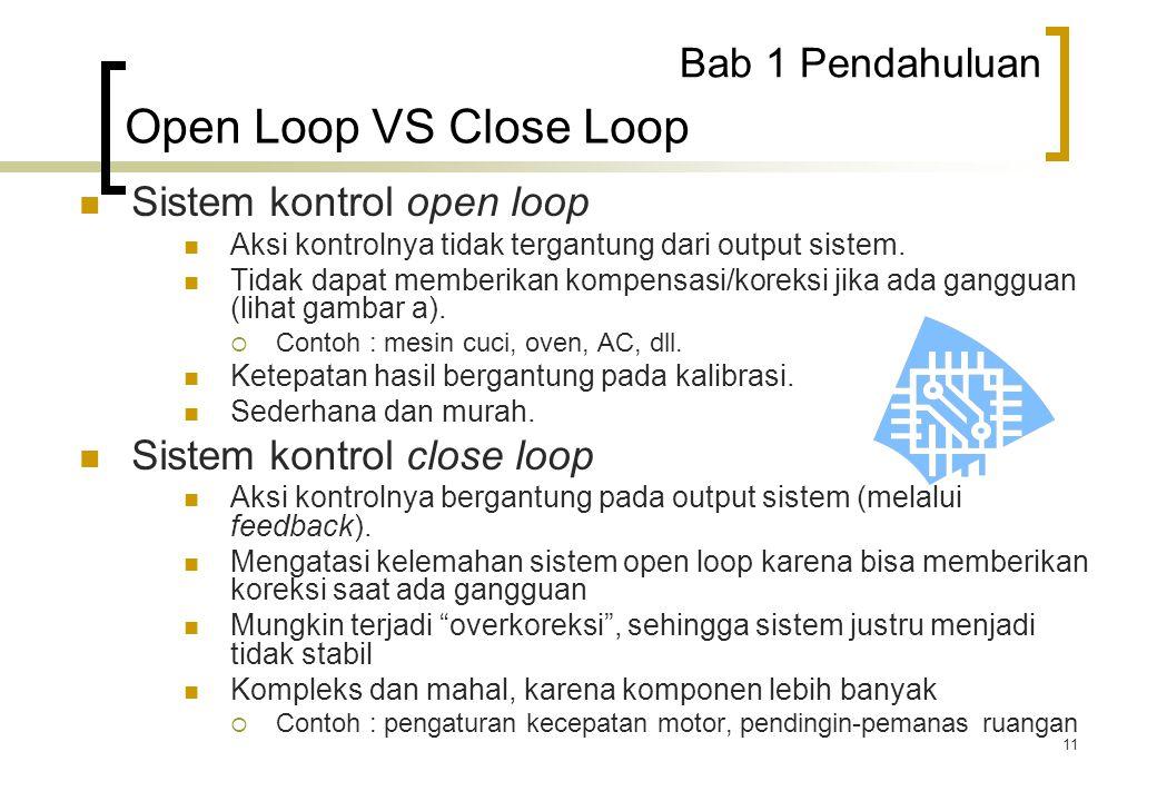 Open Loop VS Close Loop Bab 1 Pendahuluan Sistem kontrol open loop