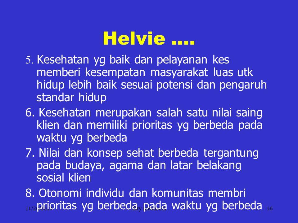 Helvie …. 5. Kesehatan yg baik dan pelayanan kes memberi kesempatan masyarakat luas utk hidup lebih baik sesuai potensi dan pengaruh standar hidup.