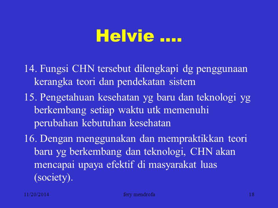 Helvie …. 14. Fungsi CHN tersebut dilengkapi dg penggunaan kerangka teori dan pendekatan sistem.