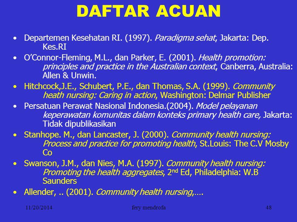 DAFTAR ACUAN Departemen Kesehatan RI. (1997). Paradigma sehat, Jakarta: Dep. Kes.RI.