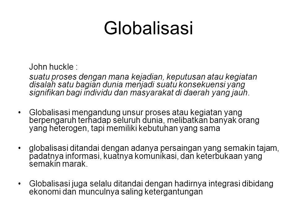 Globalisasi John huckle :