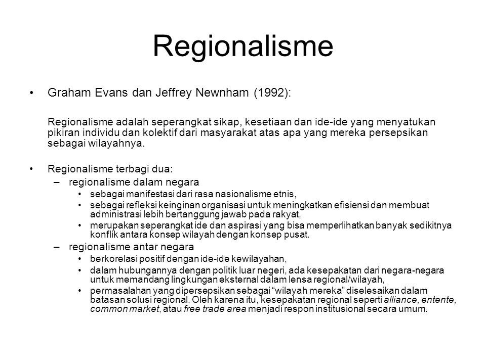 Regionalisme Graham Evans dan Jeffrey Newnham (1992):