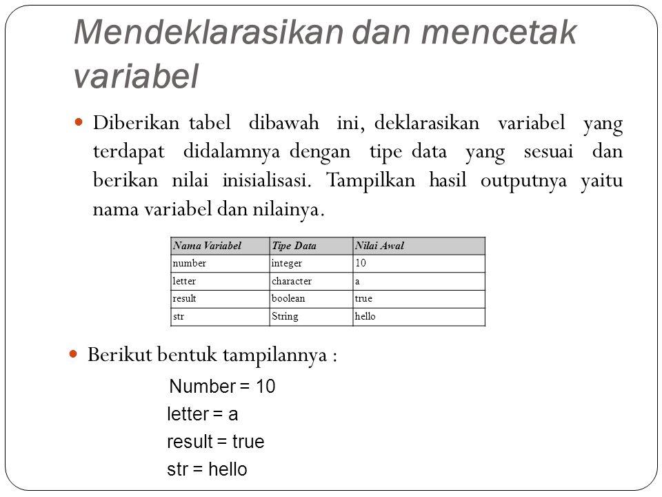 Mendeklarasikan dan mencetak variabel