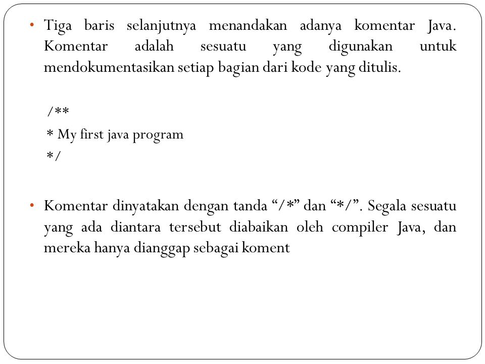 Tiga baris selanjutnya menandakan adanya komentar Java