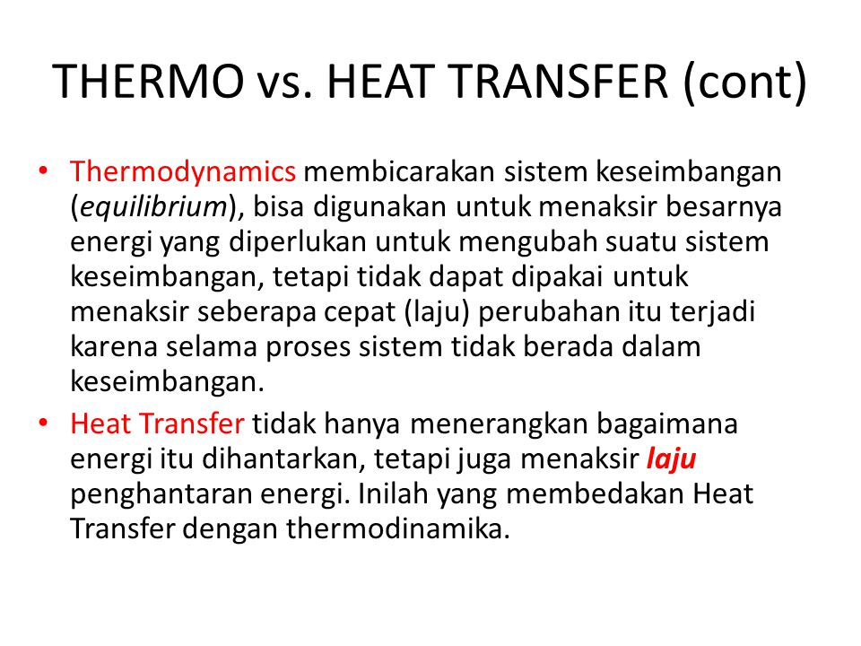 THERMO vs. HEAT TRANSFER (cont)