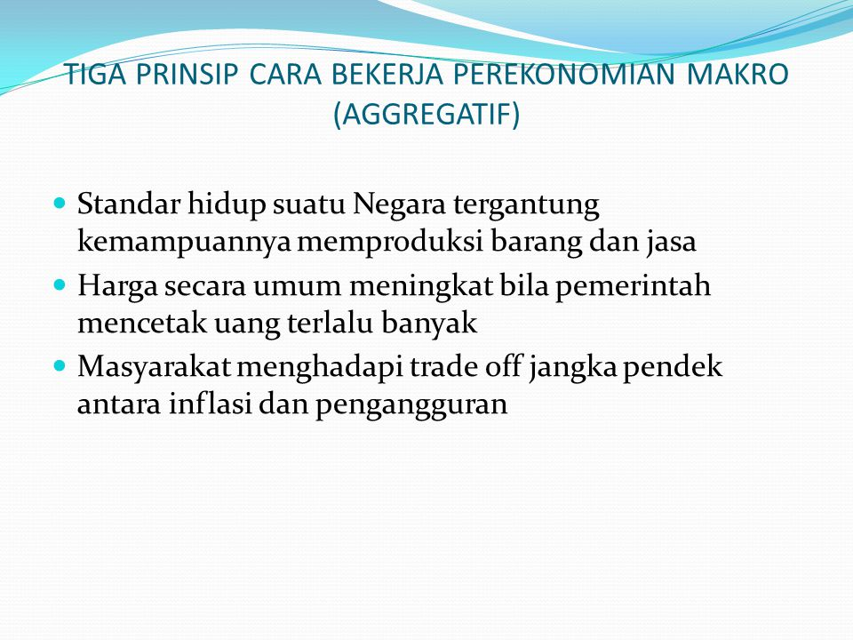 TIGA PRINSIP CARA BEKERJA PEREKONOMIAN MAKRO (AGGREGATIF)