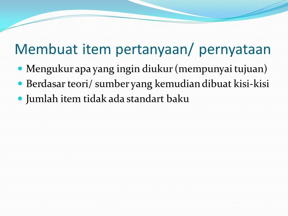 Membuat item pertanyaan/ pernyataan