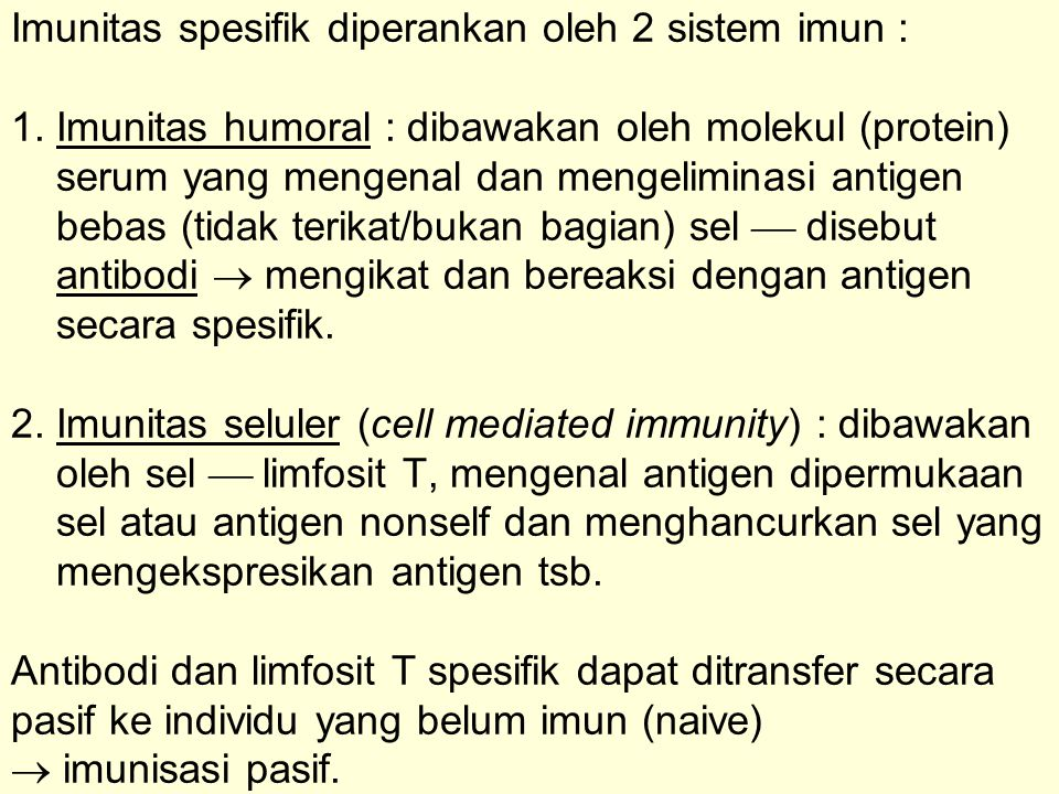Imunitas spesifik diperankan oleh 2 sistem imun : 1