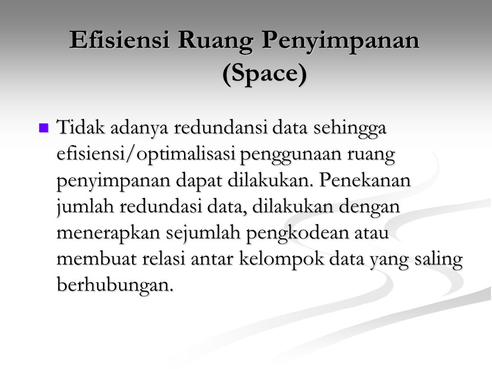 Efisiensi Ruang Penyimpanan (Space)