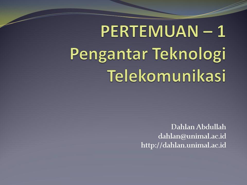 PERTEMUAN – 1 Pengantar Teknologi Telekomunikasi