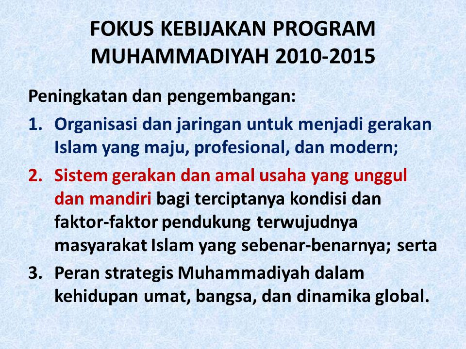FOKUS KEBIJAKAN PROGRAM MUHAMMADIYAH 2010-2015