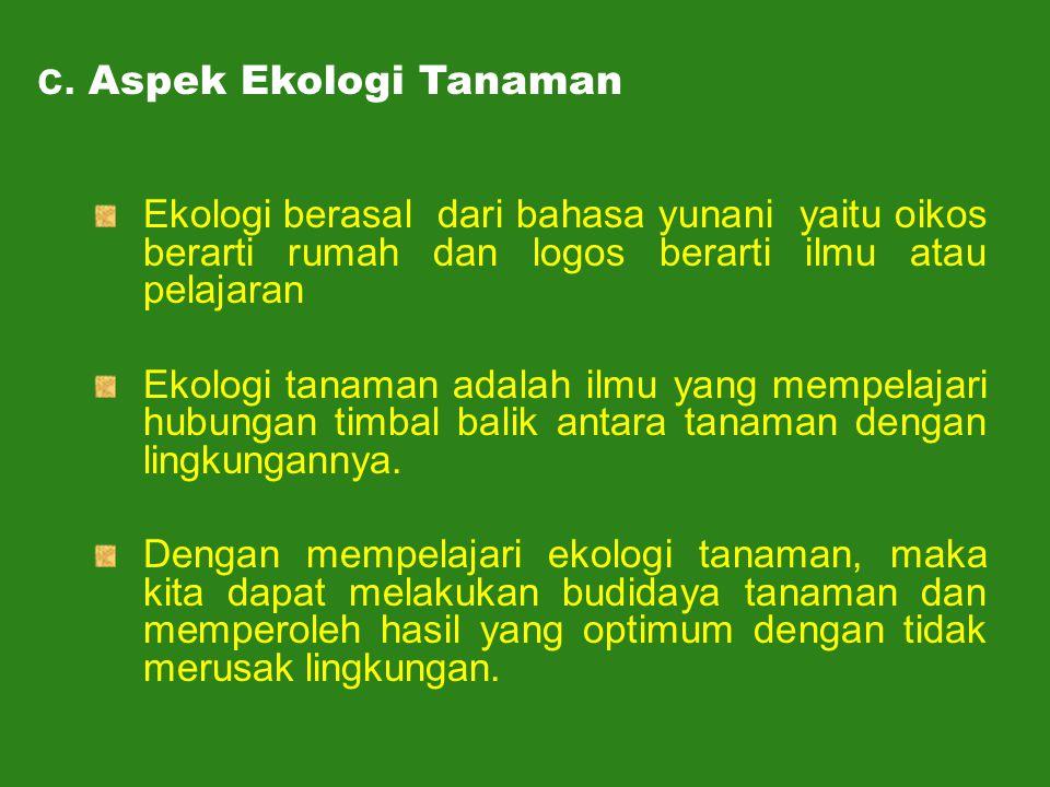 c. Aspek Ekologi Tanaman