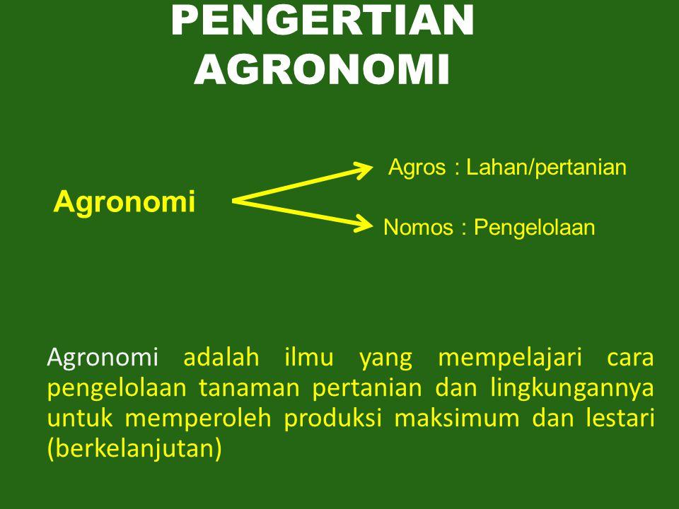 PENGERTIAN AGRONOMI Agronomi