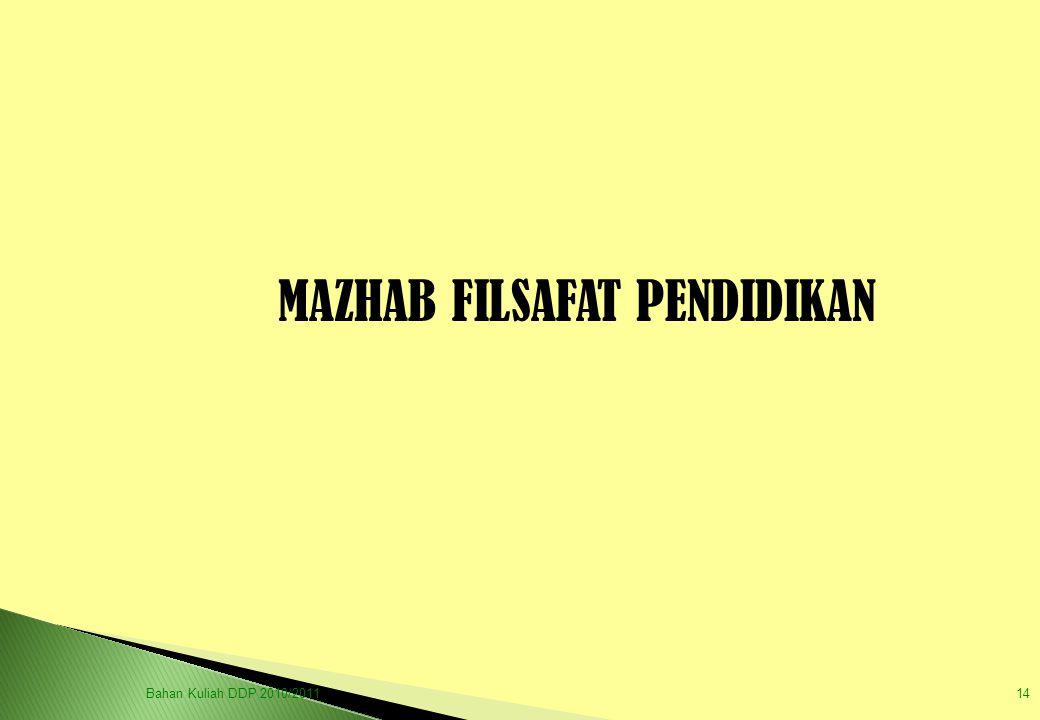 MAZHAB FILSAFAT PENDIDIKAN