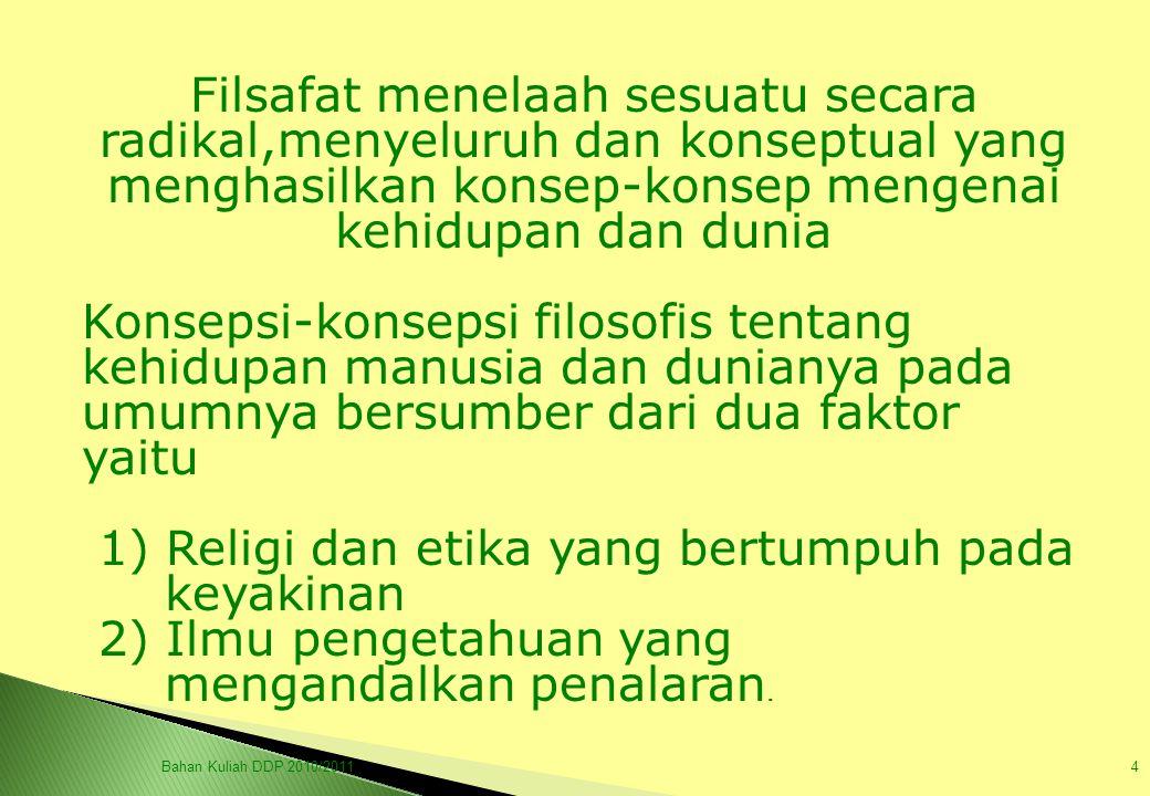 1) Religi dan etika yang bertumpuh pada keyakinan
