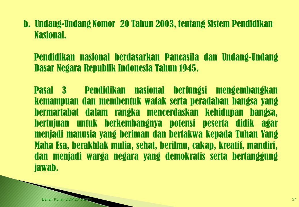 b. Undang-Undang Nomor 20 Tahun 2003, tentang Sistem Pendidikan Nasional.