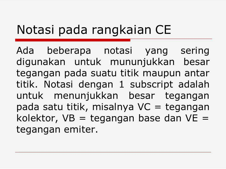 Notasi pada rangkaian CE