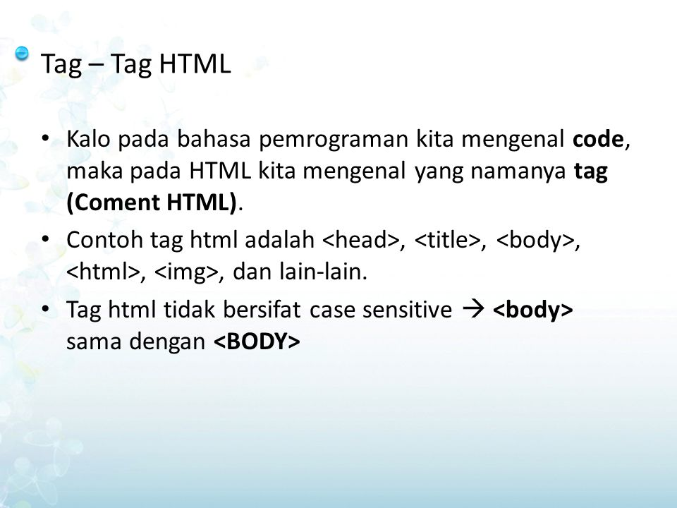 Tag – Tag HTML Kalo pada bahasa pemrograman kita mengenal code, maka pada HTML kita mengenal yang namanya tag (Coment HTML).