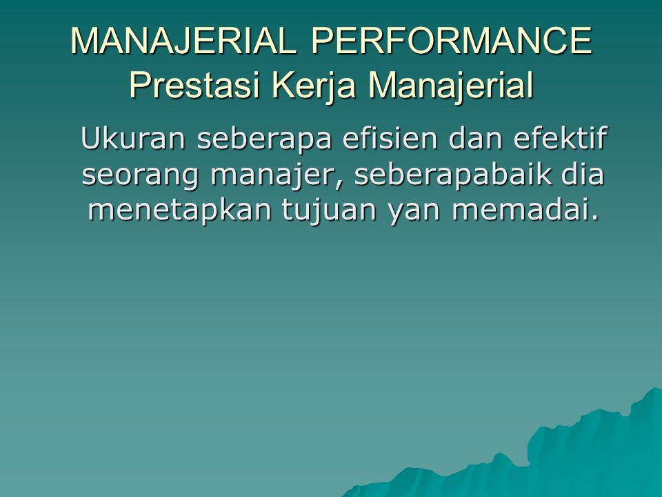 MANAJERIAL PERFORMANCE Prestasi Kerja Manajerial