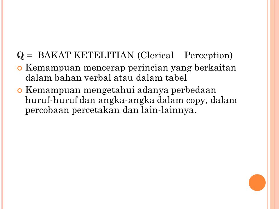 Q = BAKAT KETELITIAN (Clerical Perception)