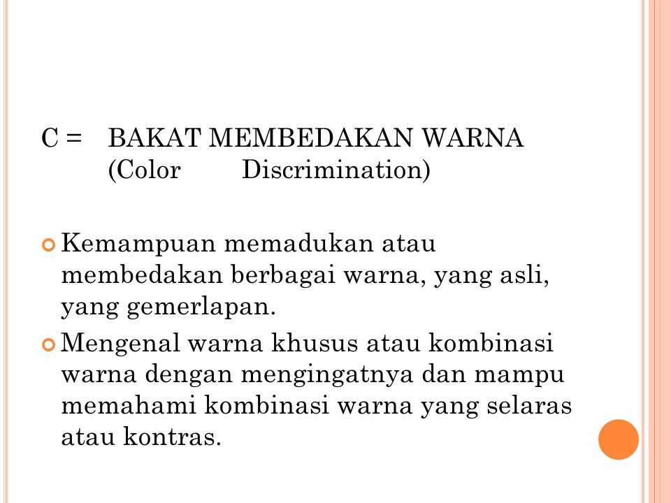 C = BAKAT MEMBEDAKAN WARNA (Color Discrimination)
