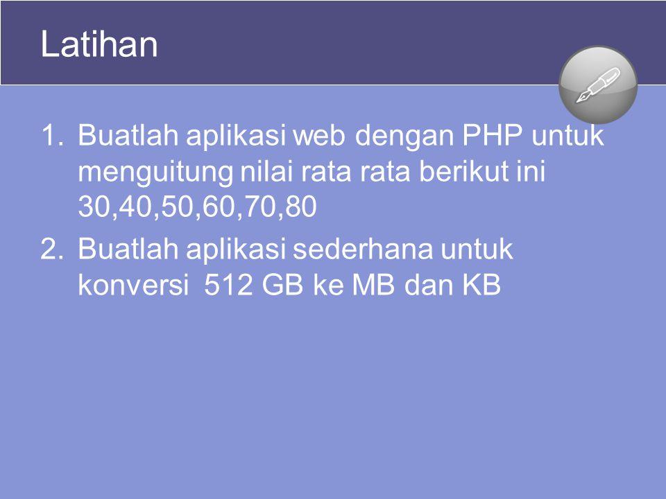 Latihan Buatlah aplikasi web dengan PHP untuk menguitung nilai rata rata berikut ini 30,40,50,60,70,80.