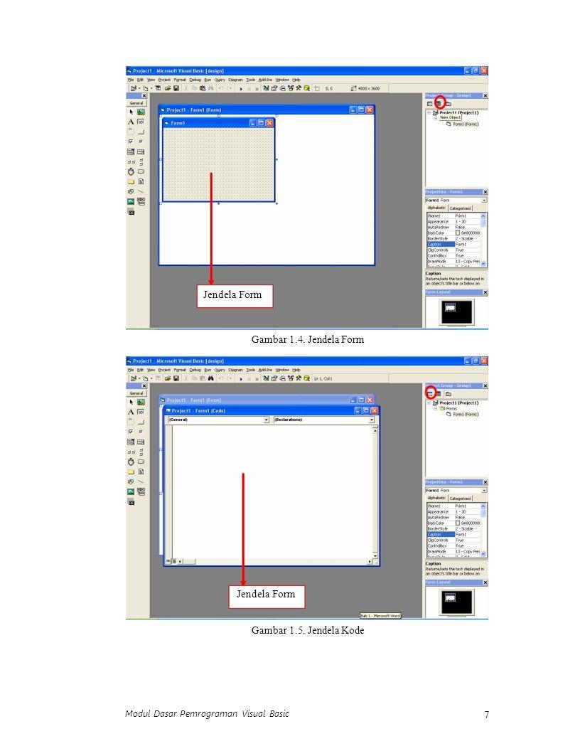 Jendela Form Gambar 1.4. Jendela Form Gambar 1.5. Jendela Kode 7