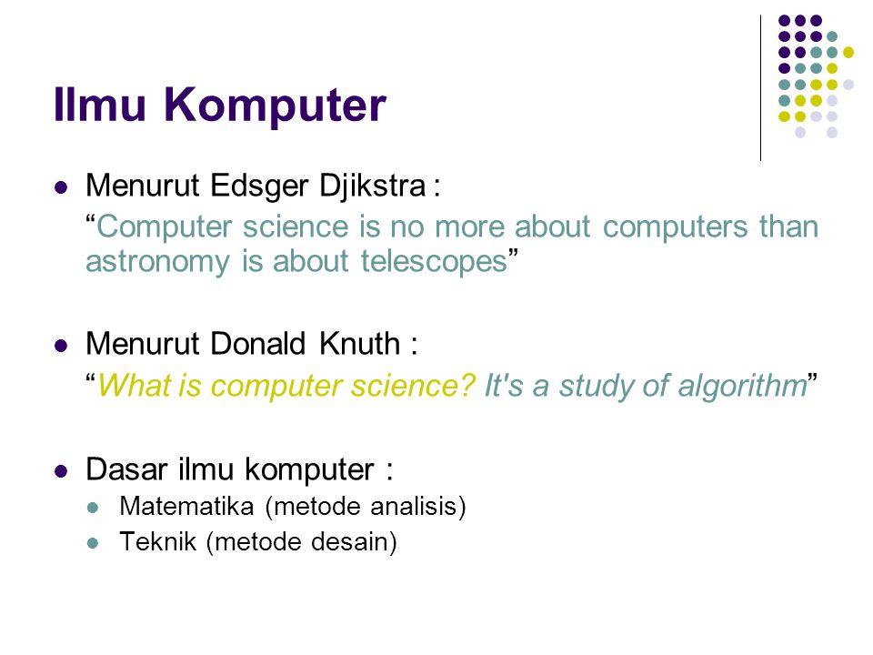 Ilmu Komputer Menurut Edsger Djikstra :
