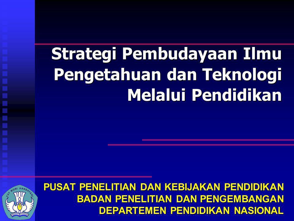 Strategi Pembudayaan Ilmu Pengetahuan dan Teknologi Melalui Pendidikan