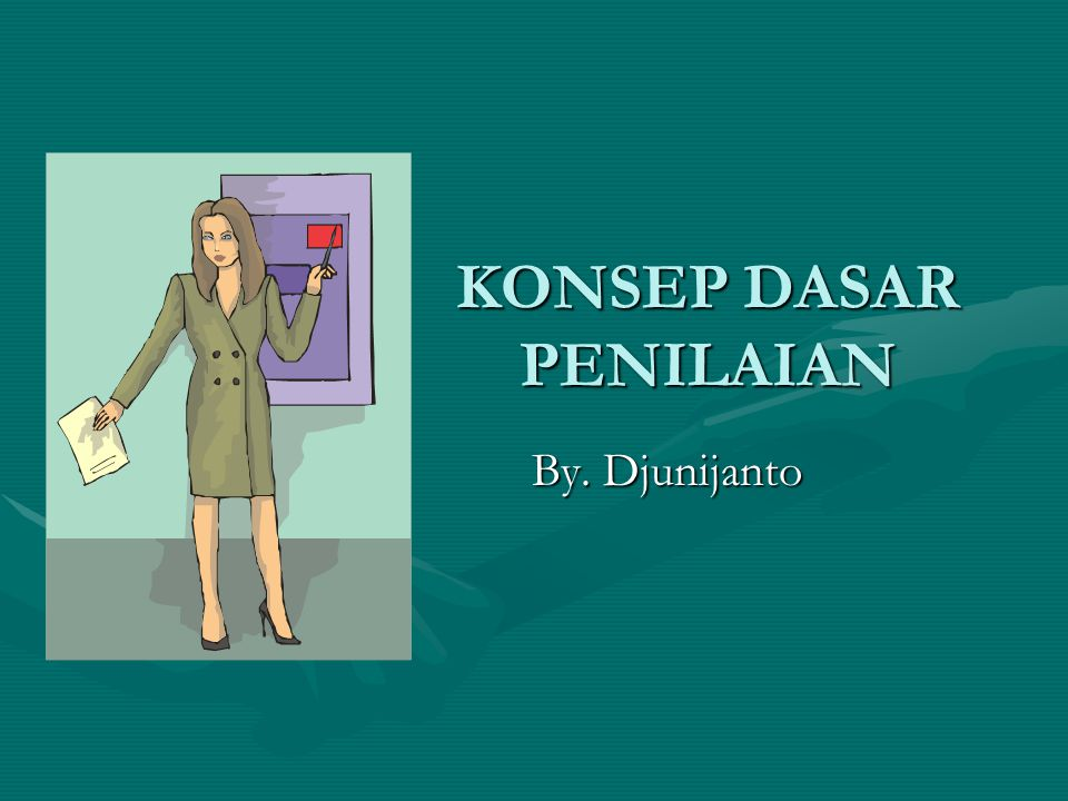 KONSEP DASAR PENILAIAN