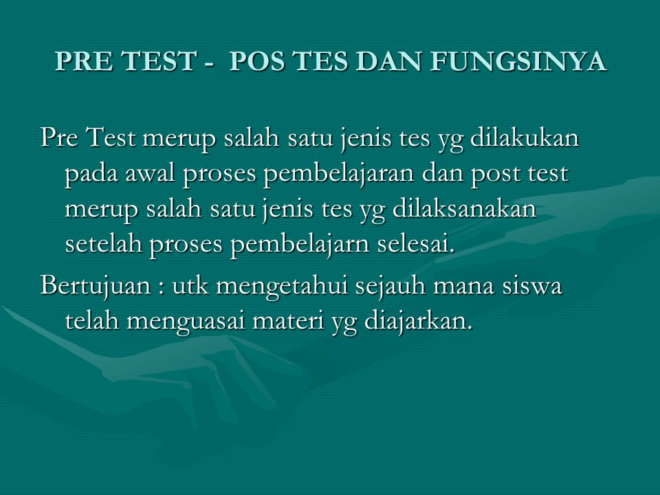 PRE TEST - POS TES DAN FUNGSINYA