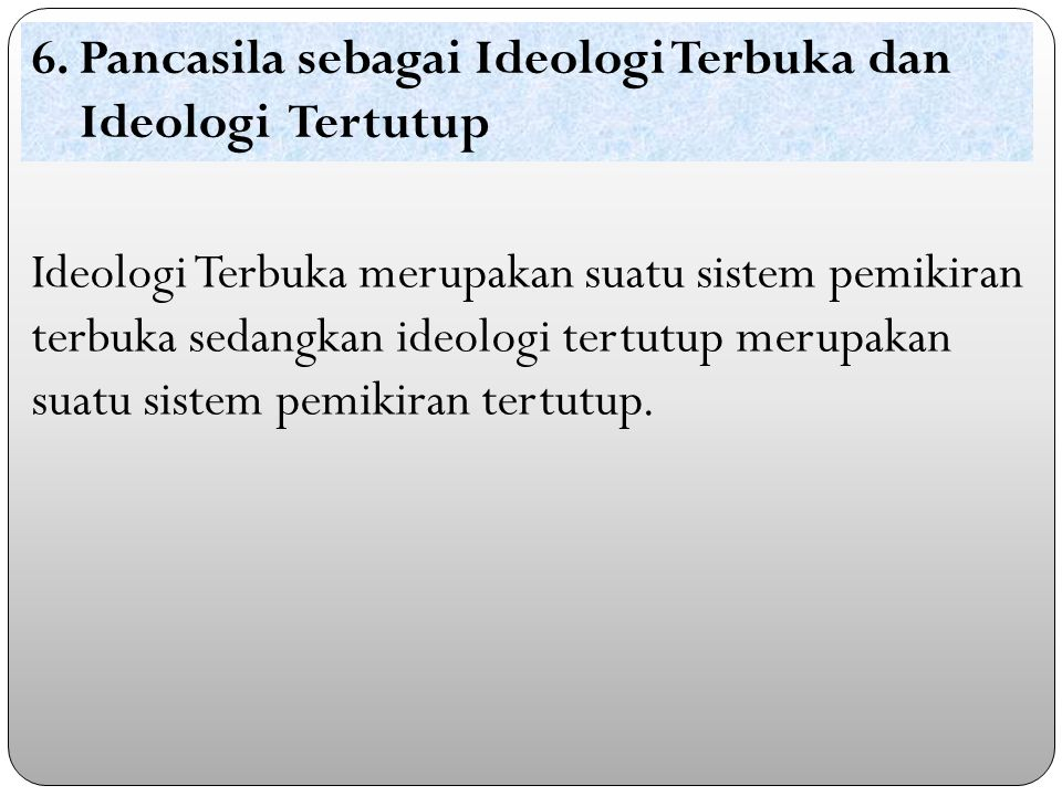 6. Pancasila sebagai Ideologi Terbuka dan