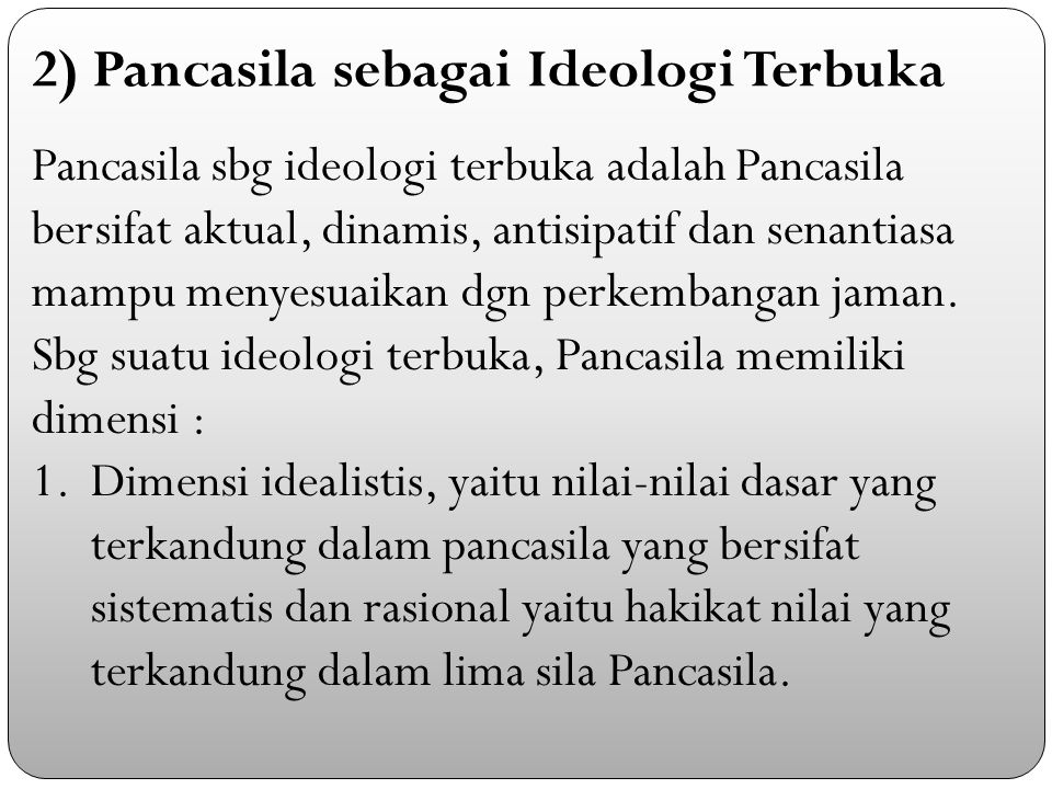 2) Pancasila sebagai Ideologi Terbuka
