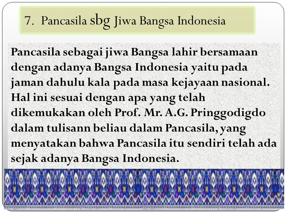 7. Pancasila sbg Jiwa Bangsa Indonesia