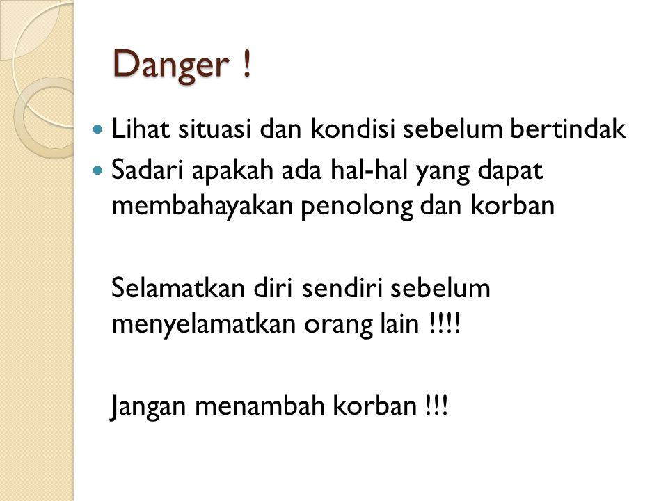 Danger ! Lihat situasi dan kondisi sebelum bertindak