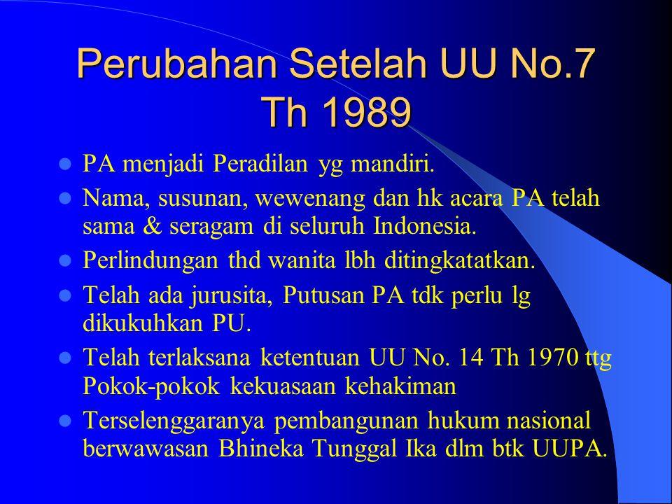 Perubahan Setelah UU No.7 Th 1989