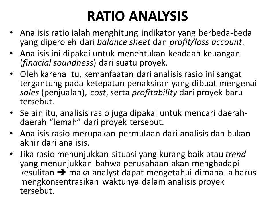 RATIO ANALYSIS Analisis ratio ialah menghitung indikator yang berbeda-beda yang diperoleh dari balance sheet dan profit/loss account.