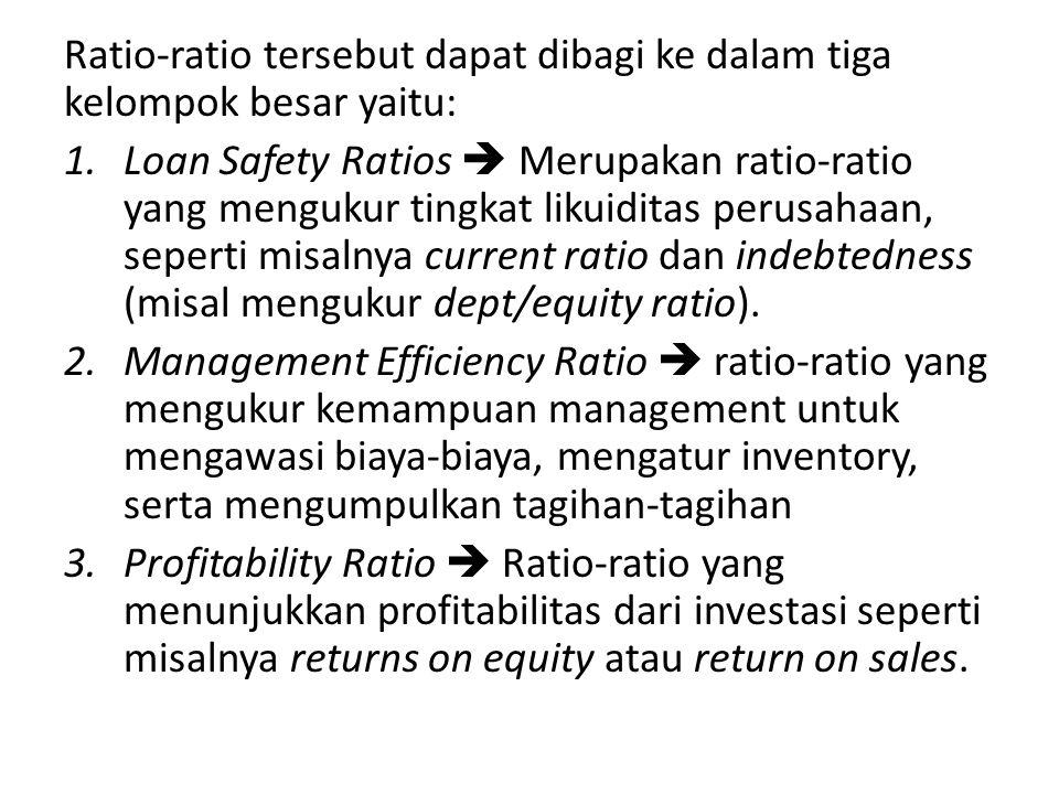 Ratio-ratio tersebut dapat dibagi ke dalam tiga kelompok besar yaitu: