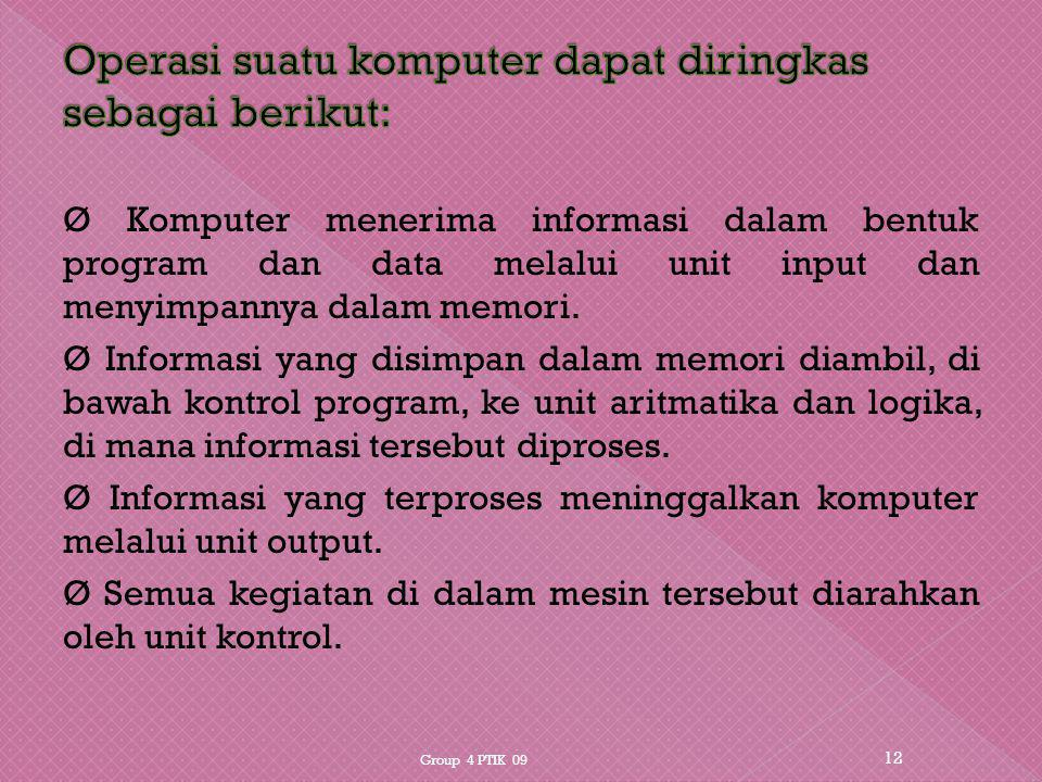 Operasi suatu komputer dapat diringkas sebagai berikut: