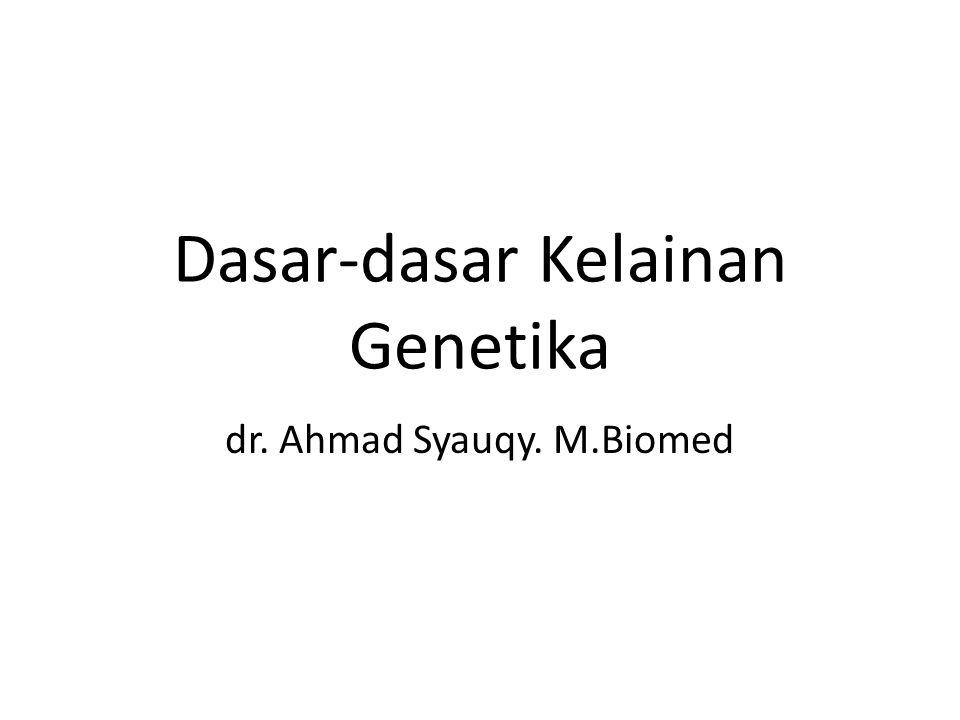 Dasar-dasar Kelainan Genetika