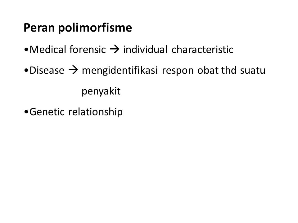 Peran polimorfisme Medical forensic  individual characteristic