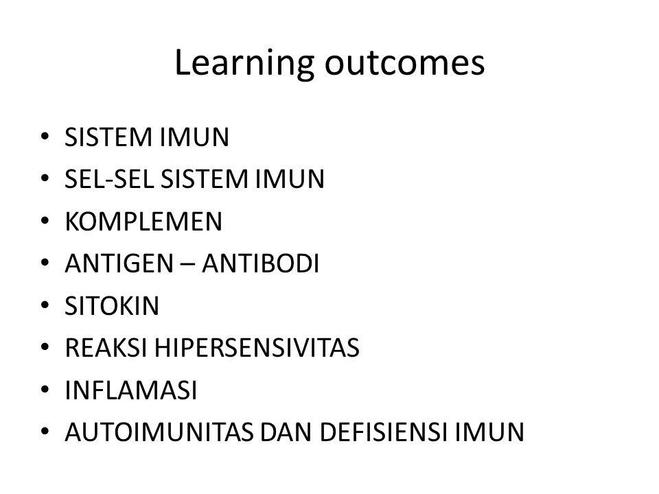 Learning outcomes SISTEM IMUN SEL-SEL SISTEM IMUN KOMPLEMEN