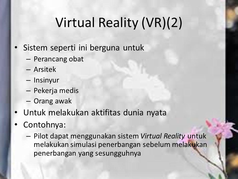 Virtual Reality (VR)(2)