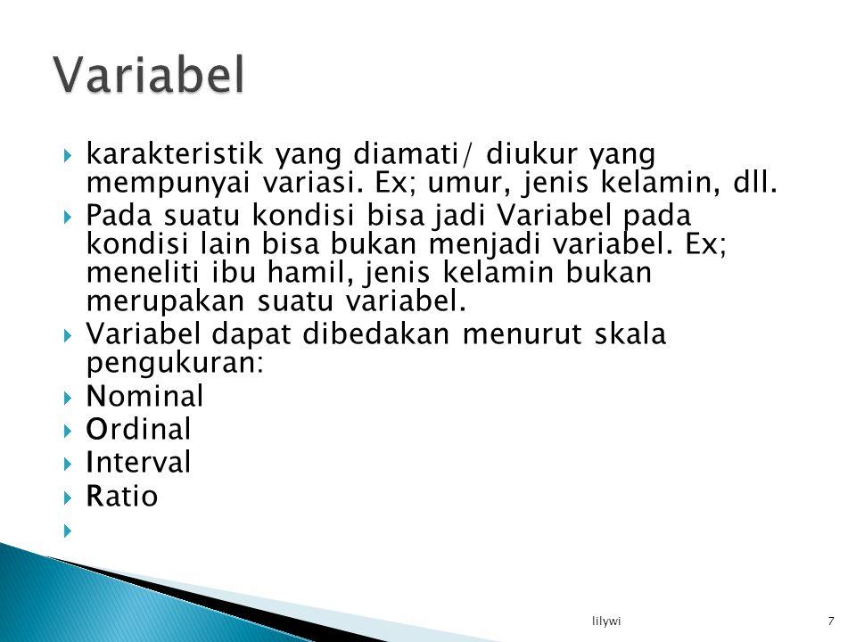 Variabel karakteristik yang diamati/ diukur yang mempunyai variasi. Ex; umur, jenis kelamin, dll.