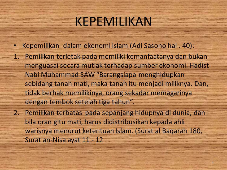 KEPEMILIKAN Kepemilikan dalam ekonomi islam (Adi Sasono hal . 40):