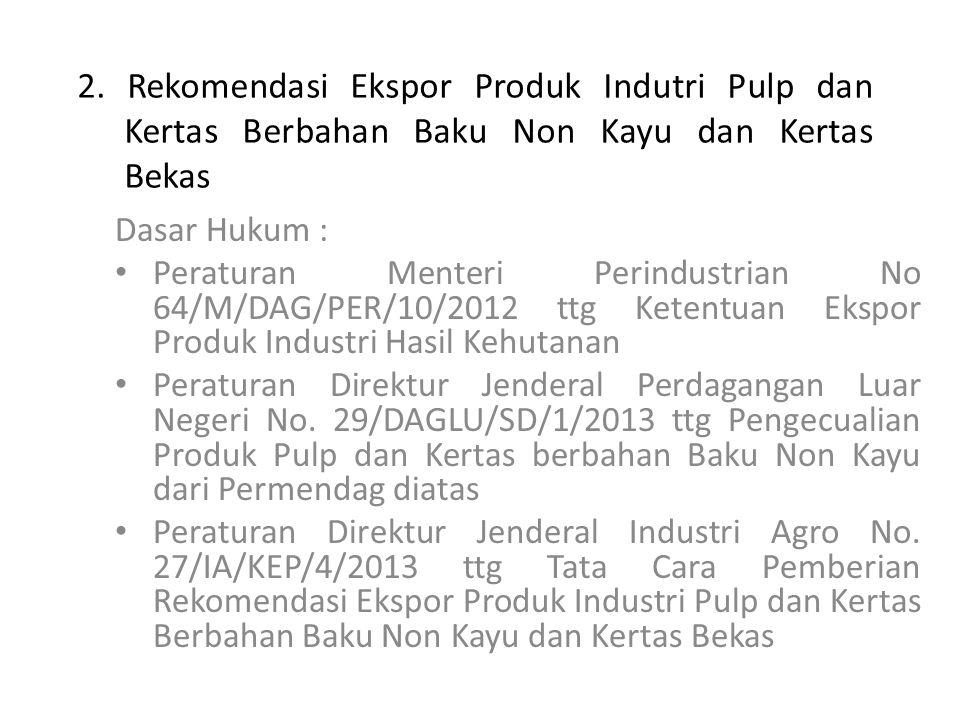 2. Rekomendasi Ekspor Produk Indutri Pulp dan Kertas Berbahan Baku Non Kayu dan Kertas Bekas