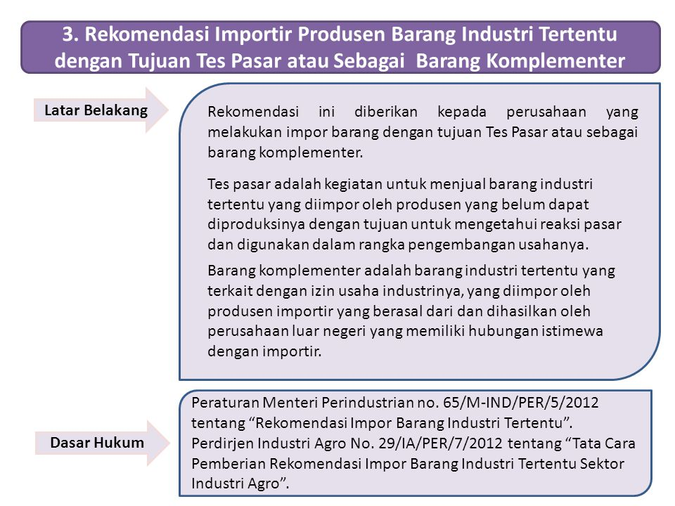 3. Rekomendasi Importir Produsen Barang Industri Tertentu dengan Tujuan Tes Pasar atau Sebagai Barang Komplementer