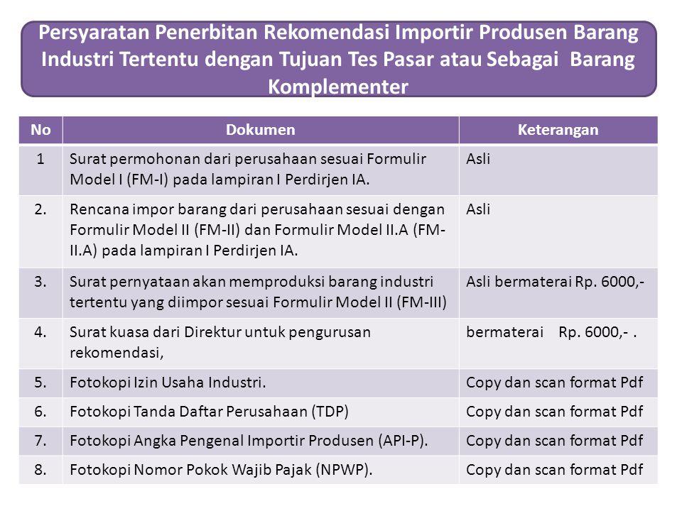 Persyaratan Penerbitan Rekomendasi Importir Produsen Barang Industri Tertentu dengan Tujuan Tes Pasar atau Sebagai Barang Komplementer